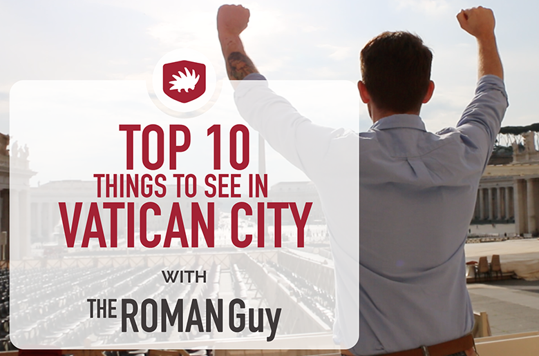 Top 10 Things to see at the Vatican