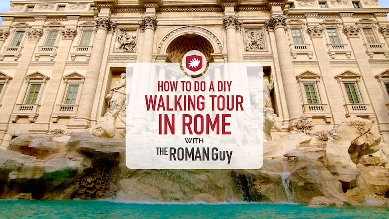 How to do a Self-Guided Walking Tour of Rome: 2 hours