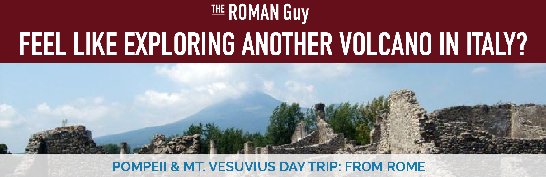 Day Trip from Rome - Mount Vesuvius and Pompeii
