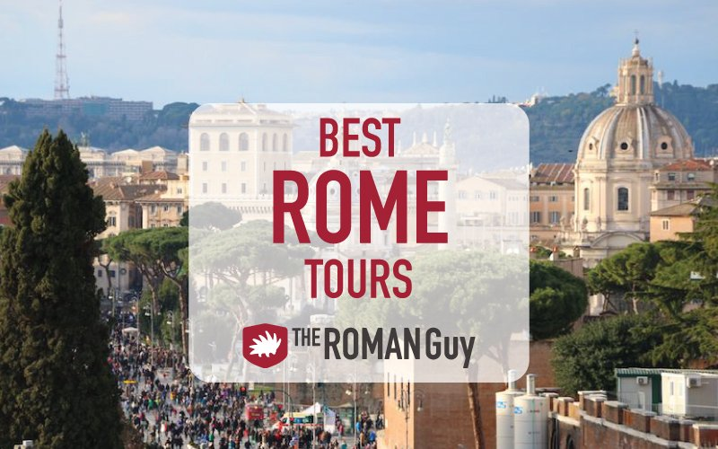 Best Rome Tours to Take and Why: Guide to Rome's Experiences with Videos + Map