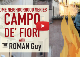 The Complete Guide to Rome's Campo de' Fiori Neighborhood: Look No Further!