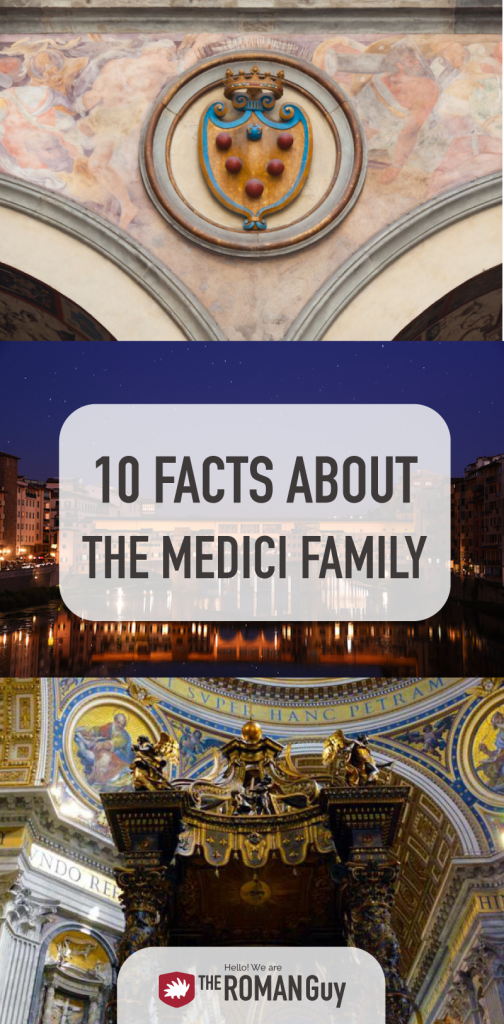 Learn 10 interesting facts about the Medici Family before your Florence Trip | The Roman Guy Tours