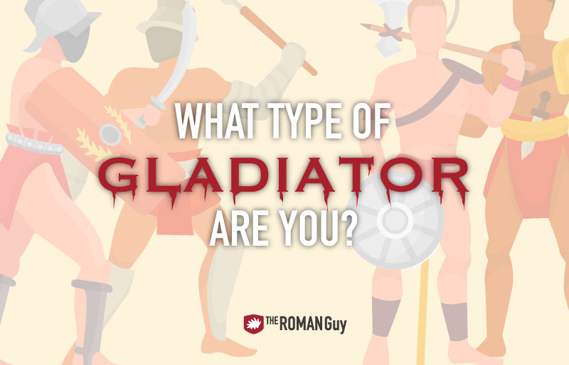 Roman Gladiators - What Type Would You Be?
