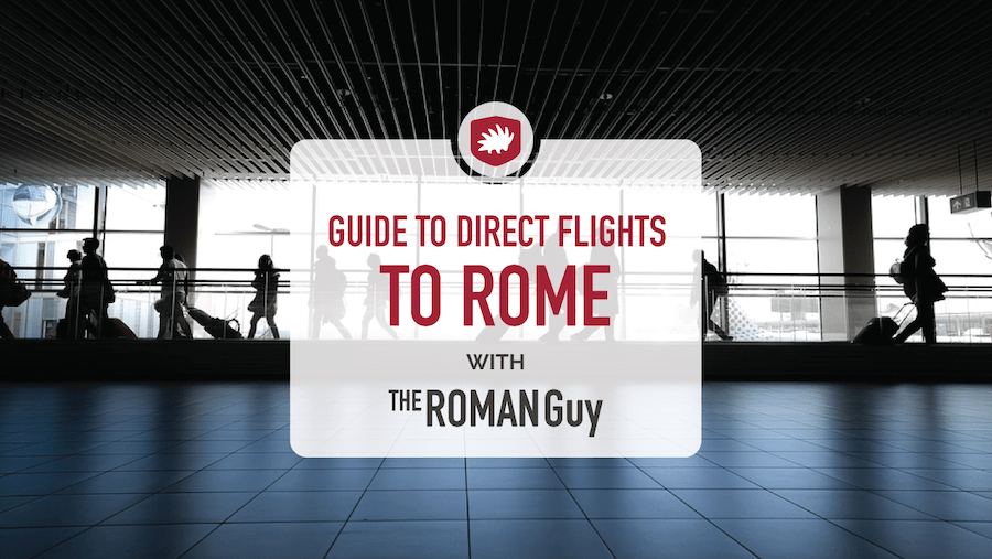Guide to Direct Flights to Rome From the U.S.