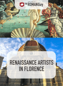 What are all the Renaissance artists that lived in Florence? Check out this article to find out all the masterpieces you can't miss out on! The Roman Guy Italy Tours
