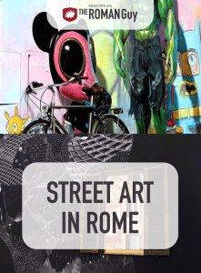 Discover where to find the best street art in Rome! The Roman Guy Italy Tours
