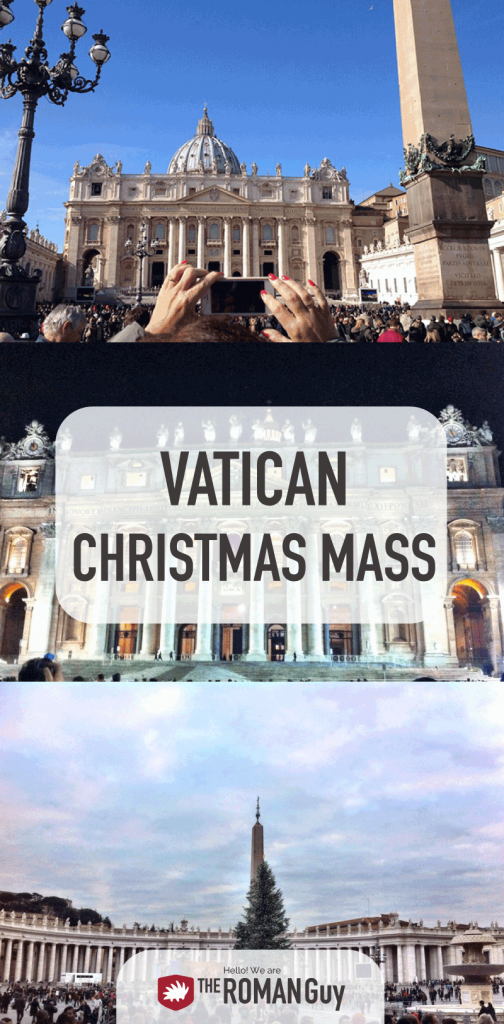 HOW TO: Attend the Vatican Christmas Mass while in Rome, Italy!