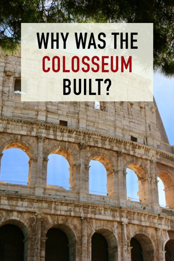 Whyw as the colosseum built