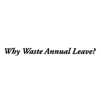 Why Waste Annual Leave